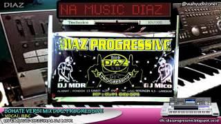 DJ BOHATE BREAKMIX COVER BY KEYBOARD DIAZ PROGRESSIVE DJ MDR THE VOCAL GGS 2017