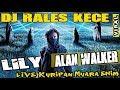 Ot Rales ❗ - Live Kuripan Me - Lily Alan Walker