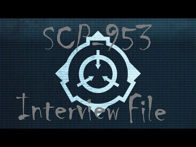 Secure Contain Protect - SCP -953