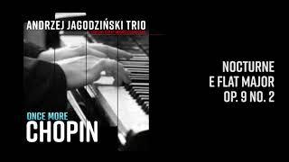 Andrzej Jagodziński Trio - Nocturne E Flat Major Op. 9 No.2