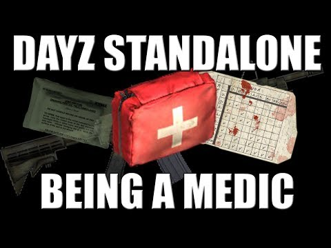 DayZ Standalone - Learn to be a medic!