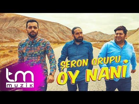 ŞERON Qrupu - Oy Nani (Official Video)