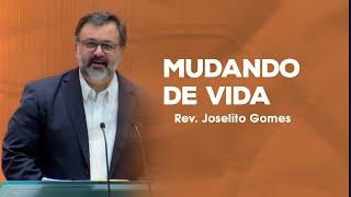 Mudando de Vida - Rev. Joselito Gomes (Romanos 12.1-2)