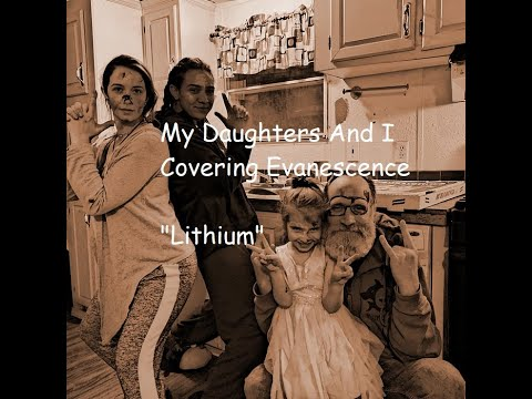 """My Daughters and I Covering Evanescence """"Lithium"""""""