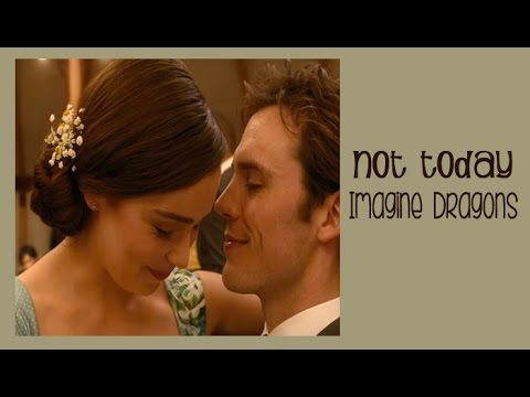 Not Today Imagine Dragons (Tradução) do filme Como Eu Era Antes de Você (Me Before You)