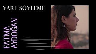 Fatma Aydoğan - Yare Soyleme