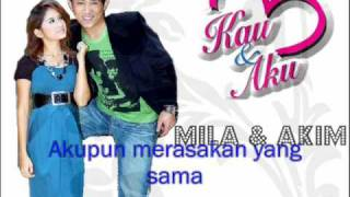 Kau dan Aku - Mila & Akim with lyrics on screen