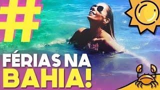 SORRIA, TÔ DE FÉRIAS NA BAHIA! #GalisteuSemFiltro