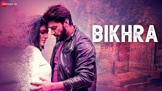 Bikhra - Official Music Video | Shaurya Khare & Sarika Dutt | Jayanshul Gami