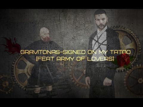 Gravitonas & Army of lovers-signed on my tattoo