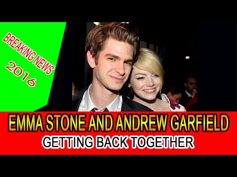 Emma Stone and Andrew Garfield getting back together