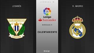 Calentamiento Leganés vs R. Madrid