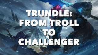 Trundle: From Troll to Challenger with Professor Milk