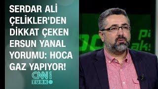 Serdar Ali Çelikler'den dikkat çeken Ersun Yanal yorumu: Hoca gaz yapıyor!