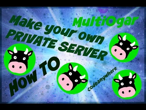 How To Make Agar.io Private Server - Codeanywhere - Tutorial