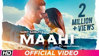 Maahi | Samit Sarbjit | Himanshi Khurana | Hargun Kaur | Bawa Gulzar | Latest Song 2019