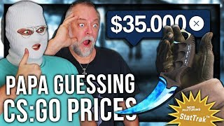 PAPA GUESSES THE PRICE OF CS:GO SKINS (INSANE ITEMS)