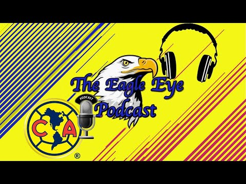 EAGLE EYE PODCAST EP7.5 | MORELIA REVIEW & VERACRUZ PREVIEW | LIGA MX