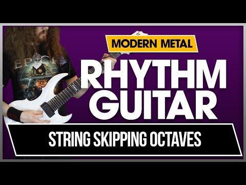 Modern Metal Rhythm Guitar, Lesson 1 - Octave String Skipping