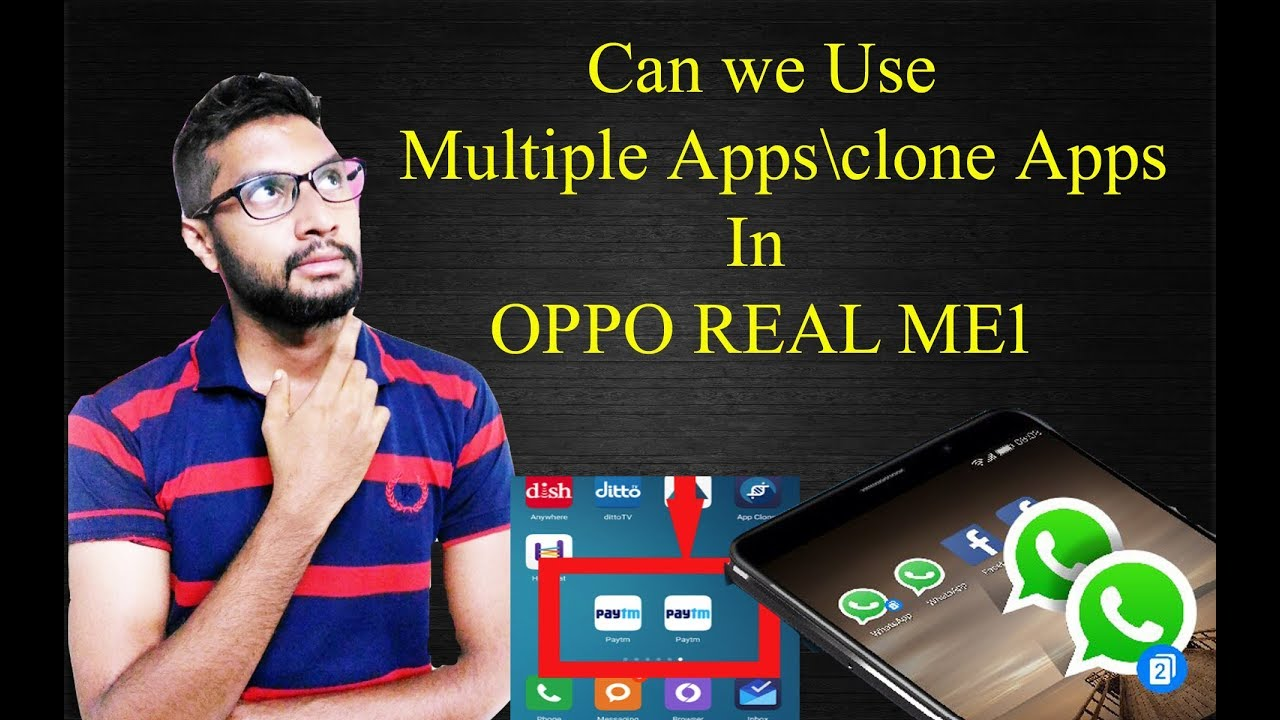 Can We use Multiple apps\CLONE Apps in OPPO REAL ME1