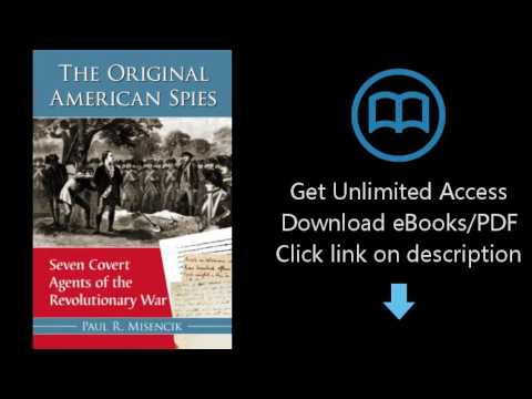 Download The Original American Spies: Seven Covert Agents of the Revolutionary War [P.D.F]