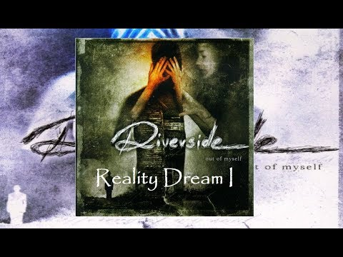 Riverside - Out Of Myself - Reality Dream I