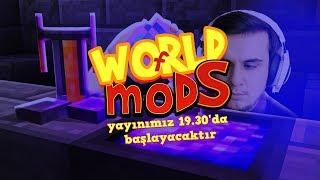 World of Mods Canlı Yayını !