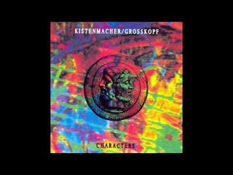Kistenmacher / Grosskopf  – Characters (Full Album) 1991