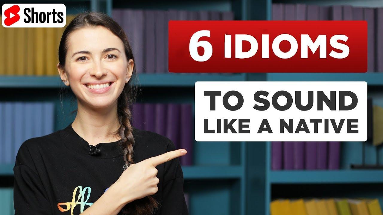 6 Useful English Idioms That Native English Speakers Use #Shorts