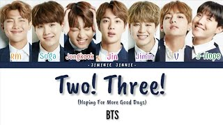 BTS (방탄소년단) - Two! Three! (Hoping for More Good Days) | Color Coded Lyrics [Han|Rom|Eng Lyrics]