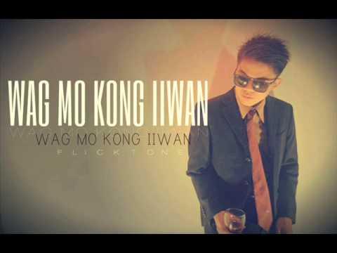 Wag Mo Kong Iiwan - Flickt One CRSP