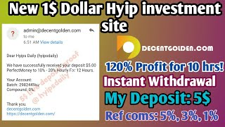 New 100% Trusted 1$ Dollar Hyip Investment site #decentgolden.com! 0Days. Hyips daily