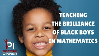 Teaching the Brilliance of Black Boys in Mathematics