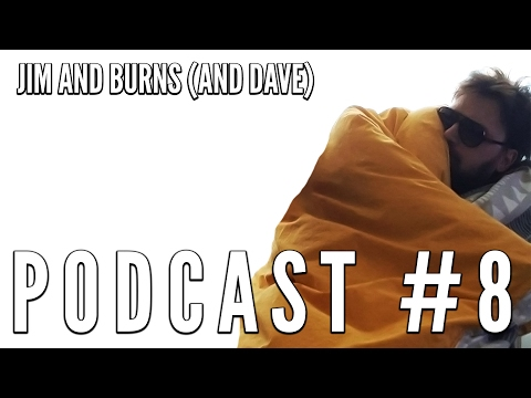 "Podcast #8 ""Quilted"" - Jim and Burns (and Dave)"