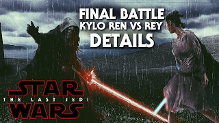 Star Wars Episode 8 The Last Jedi Kylo Ren Vs Rey Final Battle Details