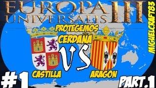Europa Universalis 3 - Capitulo 1 - Parte 1/2 |Castilla VS Aragon|Let