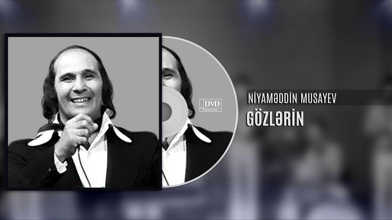 NIyameddin Musaye-Gozlerin/Niyaməddin Musayev-Gözlərin