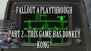 Fallout 4 Stream Playthrough Part 2 - This Game Has Donkey Kong?!