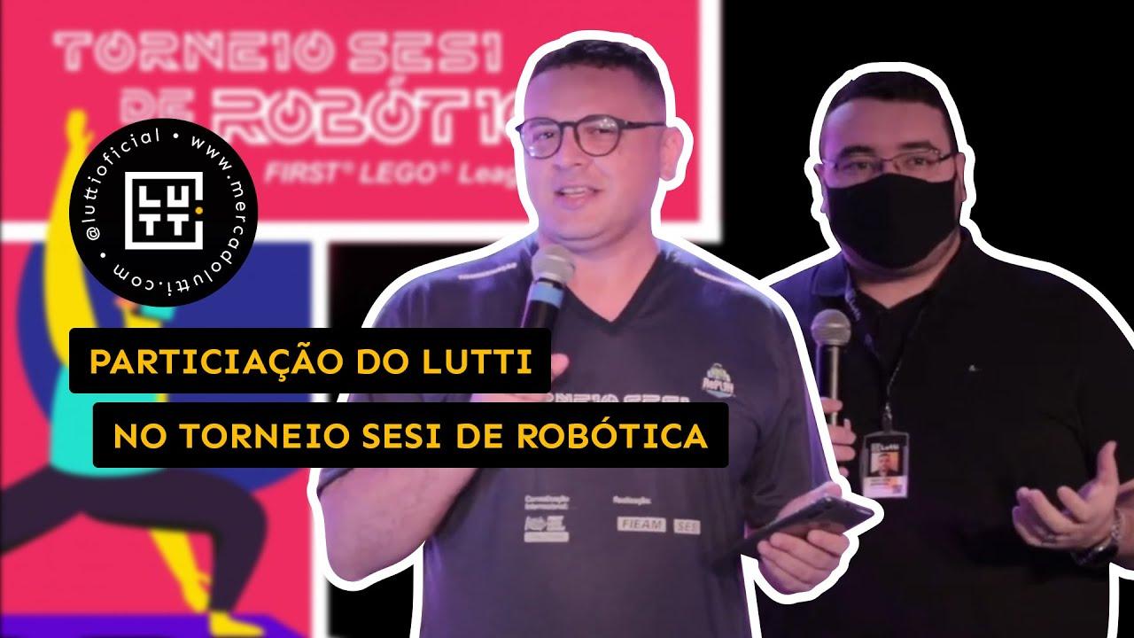 Lutti no Torneio SESI de Robótica First Lego League FLL