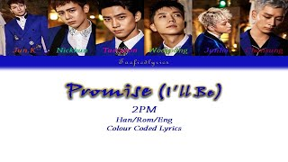 2PM(투피엠) - Promise(I'll Be) Colour Coded Lyrics (Han/Rom/Eng…
