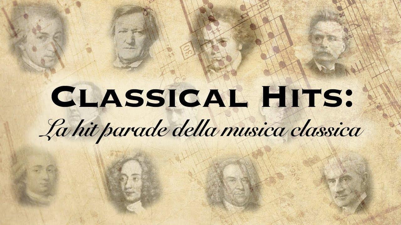 CLASSICAL HITS: La hit parade della musica classica