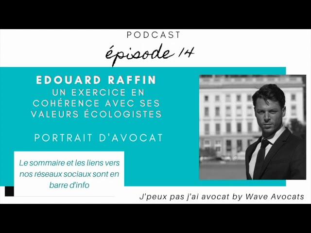#14 portrait de Maitre RAFFIN avocat en cohérences avec ses valeurs écologistes