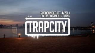 Far East Movement & T-Mass - Surrounded (ft. JVZEL)
