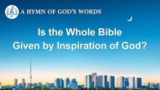 "English Christian Song | ""Is the Whole Bible Given by Inspiration of God?"""