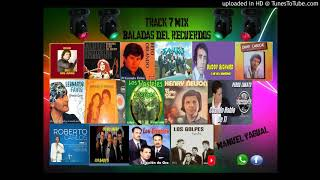 TRACK 7 MIX BALADAS DEL RECUERDO