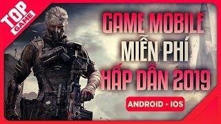 [Topgame] Game Mobile Miễn Phí Mới Không Hay Mà Cũng Chưa Chắc Tệ 2019