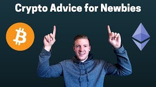 Crypto Advice for Newbies - 4 Thoughts on Starting in Cryptocurrencies