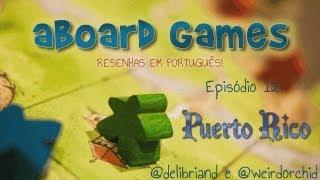 aBoard Games - Ep 12 - Puerto Rico