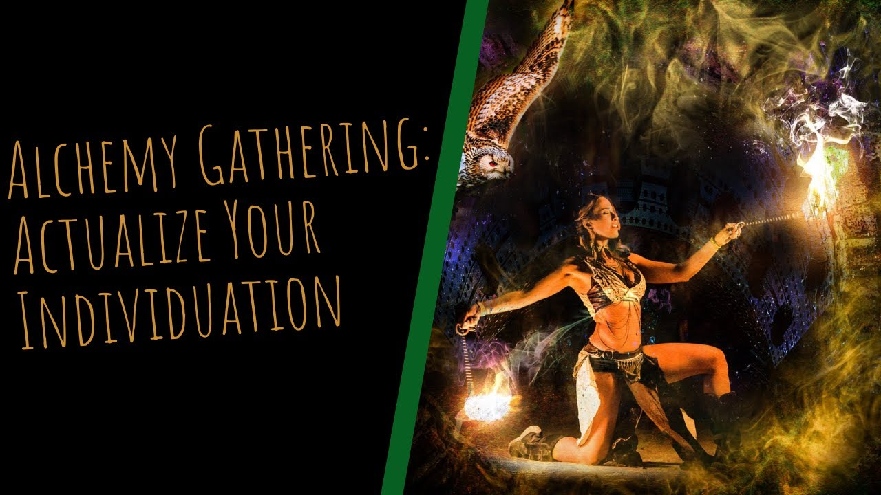 Alchemy Gathering: Actualize Your Individuation