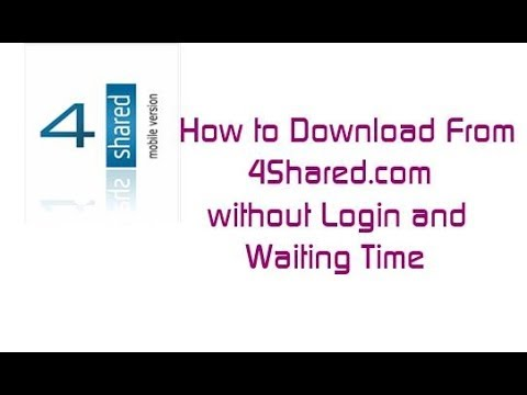 How to download from 4shared without login and waiting Time